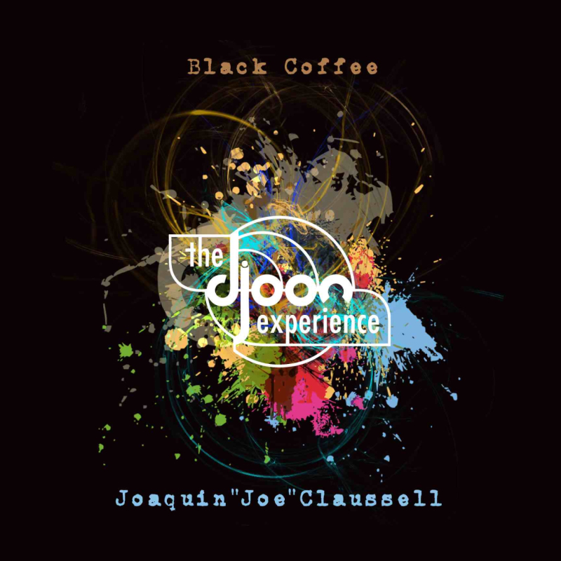 The Djoon Experience - Mixed by Joaquin Claussell and Black Coffee